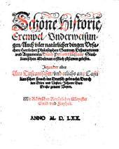 Schöne Historien, Exempel, Underweisungen, auch viber natürlicher dingen Ursachen ... Aus Tuscanischer und etlichs aus Castilianischer sprach ins Deutsch gebracht durch den Edlen und Besten Johann Beat Gravs, genannt Vayen (etc.)