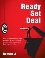 Ready, Set, Deal: How a Small Minority and Women Owned Company Can Win Big Business from Corporate America