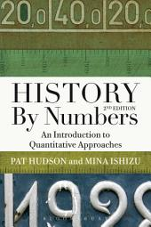 History by Numbers: An Introduction to Quantitative Approaches, Edition 2