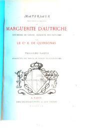 Materiaux pour servir à l'histoire de Marguerite d'Autriche, Duchesse de Savoie, Regente des Pays-Bas: Analectes ou choix de pieces justificatives, Volume3