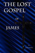 The Lost Gospel of James