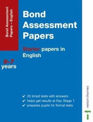 Bond Assessment Papers Starter Papers in English 6 7 Years