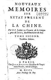 Nouveau mémoires sur l'état présent de la Chine, par le P. Louis Le Comte...