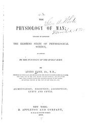 The Physiology of Man: Designed to Represent the Existing State of Physiological Science as Applied to the Functions of the Human Body, Volume 2