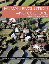 Human Evolution and Culture: Highlights of Anthropology, Edition 8