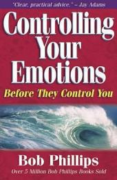 Controlling Your Emotions Before They Control You