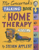 Mr Concerned's Book of Home Therapy