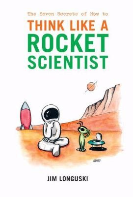 Download The Seven Secrets of How to Think Like a Rocket Scientist Book