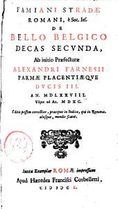 """""""Famiani Stradae ... """"De bello Belgico decas secunda, ab initio praefecturae Alexandri Farnesii ... anno 1578 usque ad annum 1590"""