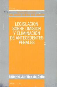 Legislaci  n sobre omisi  n y eliminaci  n de antecedentes penales PDF