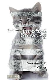 Practice Drawing - Workbook 9: Kitten