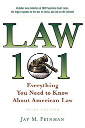 Law 101: Everything You Need to Know About American Law, Edition 3