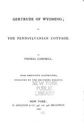 Gertrude of Wyoming: Or, The Pennsylvanian Cottage