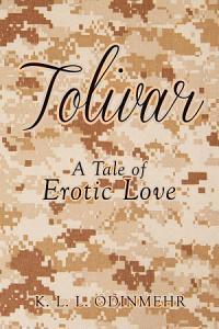 Tolivar   A Tale of Erotic Love Book