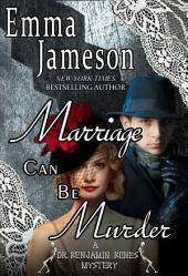 Marriage Can Be Murder: Dr. Benjamin Bones Mysteries #1