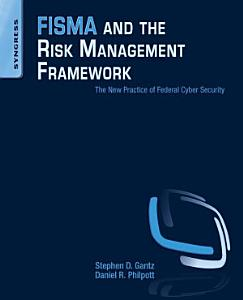 FISMA and the Risk Management Framework