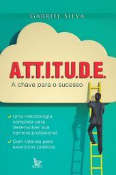Attitude a chave para o sucesso