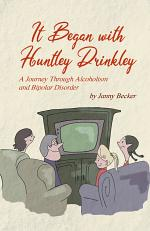 It Began with Huntley Drinkley