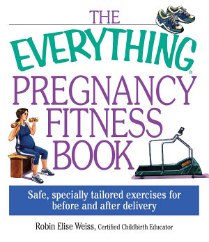 The Everything Pregnancy Fitness PDF