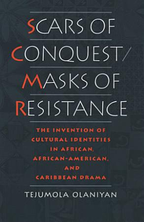 Scars of Conquest masks of Resistance PDF
