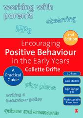 Encouraging Positive Behaviour in the Early Years: A Practical Guide, Edition 2