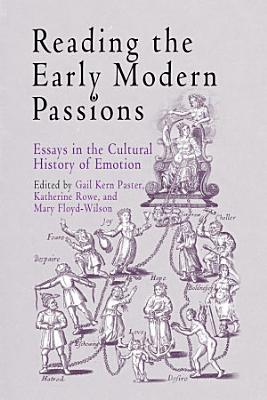 Reading the Early Modern Passions PDF