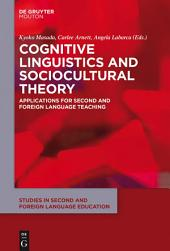 Cognitive Linguistics and Sociocultural Theory: Applications for Second and Foreign Language Teaching