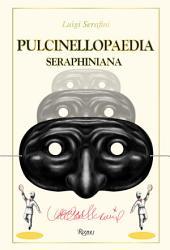 Pulcinellopaedia Seraphiniana Deluxe Edition Book PDF