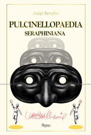 Pulcinellopaedia Seraphiniana Deluxe Edition
