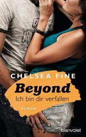 Beyond - Ich bin dir verfallen: Roman
