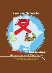 The Faith Sector and HIV/AIDS in Botswana: Responses and Challenges