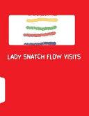 Lady Snatch Flow Visits
