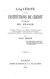 La vérité sur les institutions de crédit privilégiées en France ...