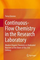 Continuous-Flow Chemistry in the Research Laboratory: Modern Organic Chemistry in Dedicated Reactors at the Dawn of the 21st Century