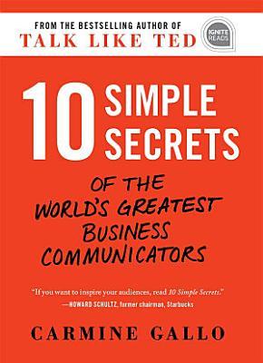 10 Simple Secrets of the World s Greatest Business Communicators