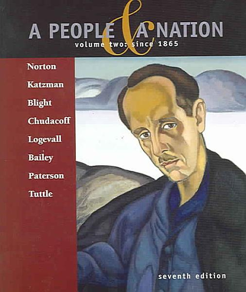 A People & A Nation: A History of the United States: Volume 2: Since 1865