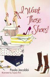 I Want Those Shoes  Book PDF