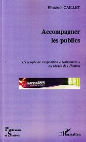 """Accompagner les publics: L'exemple de l'exposition """"Naissances"""" au Musée de l'Homme"""