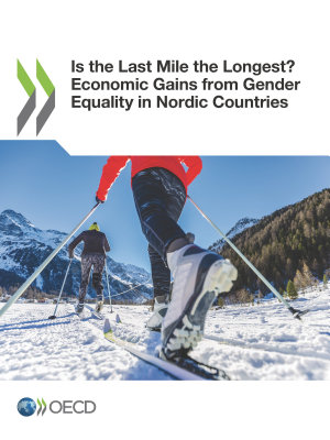 Is the Last Mile the Longest  Economic Gains from Gender Equality in Nordic Countries