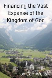 Financing the Vast Expanse of the Kingdom of God