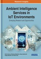 Ambient Intelligence Services in IoT Environments  Emerging Research and Opportunities PDF
