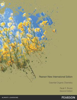 Essential Organic Chemistry  Pearson New International Edition