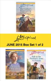 Love Inspired June 2015 - Box Set 1 of 2: The Cowboy's Homecoming\The Amish Widow's Secret\Safe in the Fireman's Arms