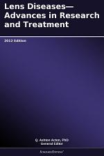 Lens Diseases—Advances in Research and Treatment: 2012 Edition