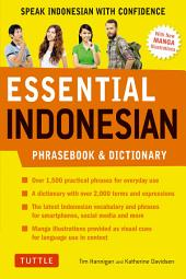Essential Indonesian Phrasebook and Dictionary: Speak Indonesian with Confidence! (Revised and Expanded)