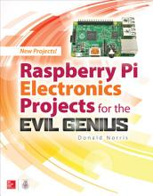 Raspberry Pi Electronics Projects for the Evil Genius PDF