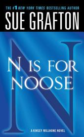 """N"" is for Noose: A Kinsey Millhone Novel"