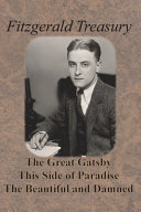 Fitzgerald Treasury   The Great Gatsby  This Side of Paradise  The Beautiful and Damned PDF
