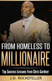 From Homeless to Millionaire: Top Success Lessons from Chris Gardner