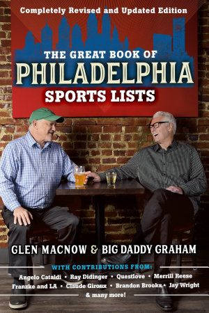 The Great Book of Philadelphia Sports Lists  Completely Revised and Updated Edition  PDF